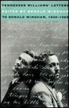 Currently Reading: Tennessee Williams' Letters to Donald Windham, 1940 - 1965