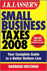 J.K. Lasser's Small Business Taxes 2008: Your Complete Guide to a Better Bottom Line