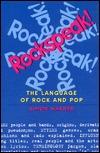Rockspeak!: The Language of Rock and Pop