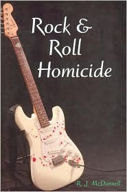 Rock & Roll Homicide by R.J. McDonnell