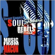 Street Singers, Soul Shakers, Rebels with a Cause: Music from Macon