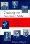 Creating the American State: The Moral Reformers and the Modern Administrative World They Made
