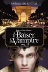 Le baiser du vampire by Melissa de la Cruz