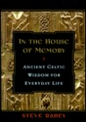 In the House of Memory: Ancient Celtic Wisdom for Everyday Life