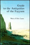 A Guide to the Antiquities of the Fayyum