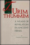 The Urim and Thummim: A Means of Revelation in Ancient Israel