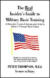 The Real Insider's Guide to Military Basic Training: A Recruit's Guide of Advice and Hints to Make It Through Boot Camp