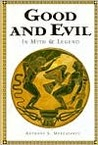 Good and Evil In Myth and Legend