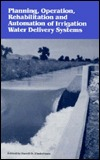 Planning, Operation, Rehabilitation, And Automation Of Irrigation Water Delivery Systems: Proceedings Of A Symposium