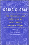 Going Global : Globalizing Third World Women's Texts (Sociology/Psychology/Reference, Volume 27)