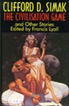The Civilisation Game and Other Stories by Clifford D. Simak
