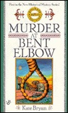 Murder at Bent Elbow by Kate Bryan