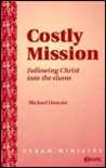 Costly Mission: Following Christ Into the Slums