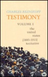 Testimony: The United States, 1885-1915: Recitative