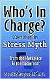 Who's in Charge: Attacking the Stress Myth