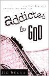 Addicted to God