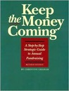 Keep the Money Coming: A Step-By-Step Guide to Annual Fundraising