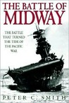 The Battle of Midway: The Battle That Turned the Tide of the Pacific War