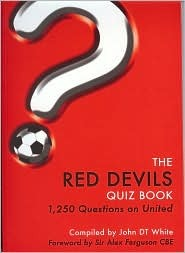 The Red Devils Quiz Book: Manchester United Football Club