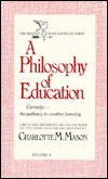 A Philosophy of Education by Charlotte M. Mason