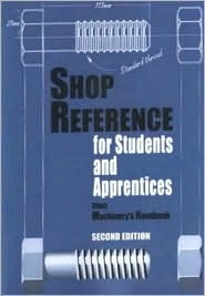 Shop Reference for Students and Apprentices, From Machinery's Handbook