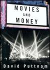 Movies and Money by David Puttnam