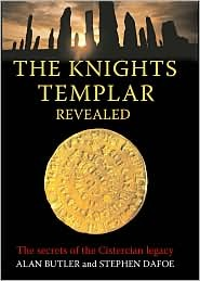 The Knights Templar Revealed by Alan Butler