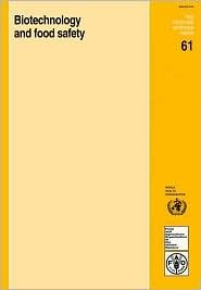 Biotechnology and Food Safety: Report of a Joint Fao/Who Consultation, Rome, Italy, 30 September-4 October 1996.C