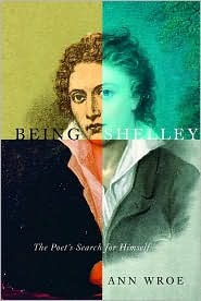 Being Shelley by Ann Wroe