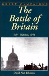 The Battle of Britain: And the American Factor July-October 1940 (Great Campaigns Series)