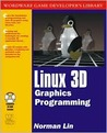 Linux 3-D Graphics Programming [With CDROM] by Norman Lin