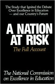 A Nation At Risk: The Full Account