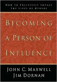 Ebook Becoming a Person of Influence by John C. Maxwell TXT!