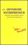 The Offshore Entrepreneur: Profit & Opportunity Have No Borders
