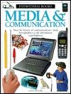 Media & Communications (Eyewitness Books)
