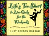 Life's Too Short to Live Only for the Weekends: And 199 Other Truths for Daily Happiness