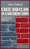 Caste and Class in a Southern Town by John Dollard