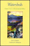 Watersheds: Classic Cases in Environmental Ethics