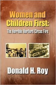 Women And Children First:The Horrible Hartford Circus Fire