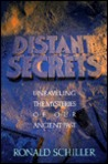 Distant Secrets: Unraveling the Mysteries of Our Ancient Past