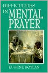 Difficulties in Mental Prayer by Dom Eugene Boylan