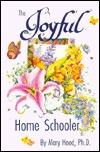 Joyful Home Schooler by Mary Hood