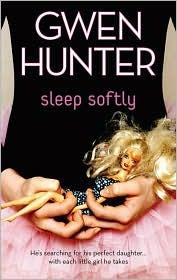 Sleep Softly by Gwen Hunter