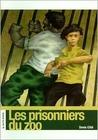 Les prisonniers du zoo