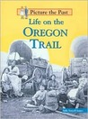 Life on the Oregon Trail
