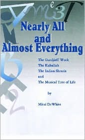Nearly All and Almost Everything: The Gurdjieff Work, the Hebrew Kaballah, the Indian Shrutis, and the Musical Tree of Life