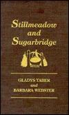 Stillmeadow And Sugarbridge by Gladys Taber