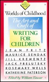 Worlds of Childhood: The Art and Craft of Writing for Children (The Writer's Craft)