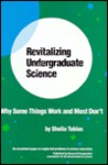 Revitalizing Undergraduate Science: Why Some Things Work And Most Don't