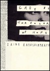 Ebook Grey Is the Color of Hope by Irina Ratushinskaya PDF!